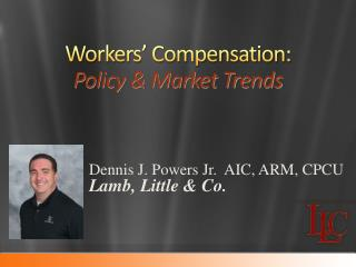 Workers' Compensation: Policy & Market Trends