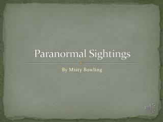 Paranormal Sightings