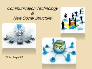 Communication Tech n ology &  New Social Structure