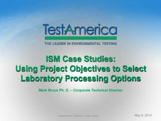 ISM Case Studies:  Using Project Objectives to  Select  Laboratory  Processing Options