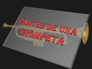 PARTES DE UNA  TROMPETA