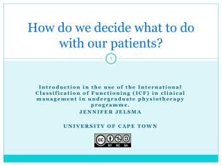 How do we decide what to do with our patients?
