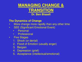 MANAGING CHANGE & TRANSITION Dr. Ben Bissell