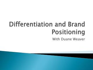 Differentiation and Brand Positioning