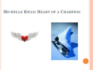 Michelle Kwan: Heart of a Champion