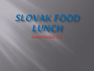Slovak food lunch