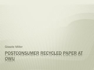 Postconsumer Recycled Paper at OWU