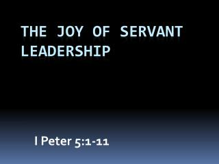 The Joy of Servant Leadership