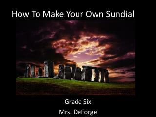 How To Make Your Own Sundial