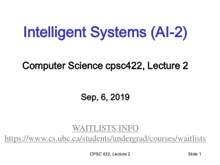 Intelligent Systems (AI-2) Computer Science cpsc422, Lecture 2 Sep, 6, 2019