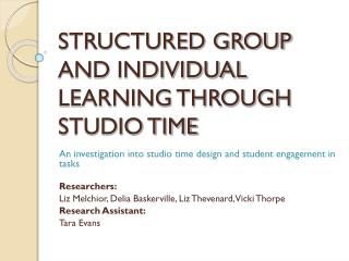 STRUCTURED GROUP AND INDIVIDUAL LEARNING THROUGH STUDIO TIME