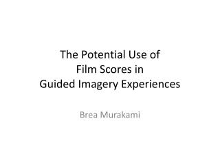 The Potential Use of  Film Scores in  Guided Imagery Experiences