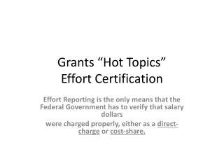 "Grants ""Hot Topics"" Effort Certification"