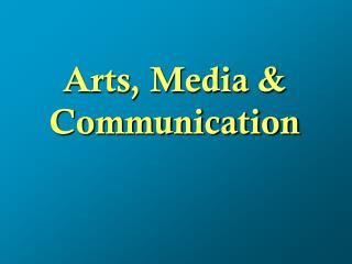 Arts, Media & Communication