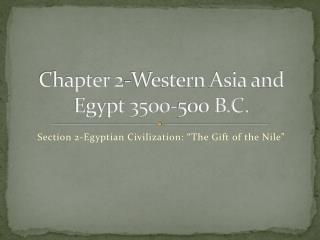 Chapter 2-Western Asia and Egypt 3500-500 B.C.