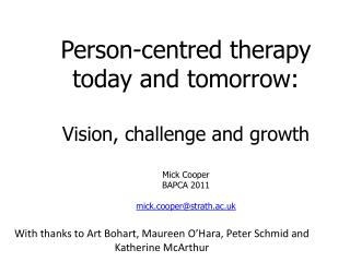 Person-centred therapy today and tomorrow : Vision , challenge and growth