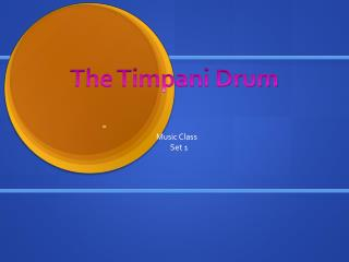 The Timpani Drum