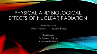 Physical and biological effects of nuclear radiation