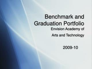 Benchmark and  Graduation Portfolio  Envision Academy of  Arts and Technology