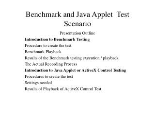 Benchmark and Java Applet  Test Scenario