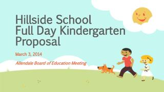 Hillside School  Full Day Kindergarten Proposal