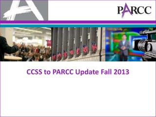CCSS to PARCC Update Fall 2013