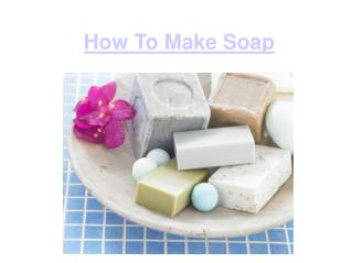 what do you need to make soap