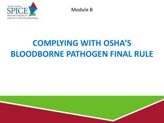 Complying with OSHA's  Bloodborne Pathogen Final Rule