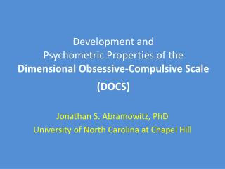 Development and  Psychometric  Properties of the  Dimensional  Obsessive-Compulsive  Scale  (DOCS)