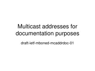 Multicast addresses for documentation purposes
