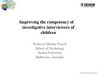 Improving the competency of investigative interviewers of children