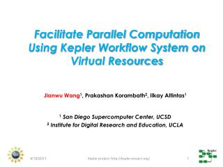 Facilitate Parallel Computation Using  Kepler  Workflow System on Virtual Resources