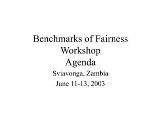 Benchmarks of Fairness Workshop Agenda