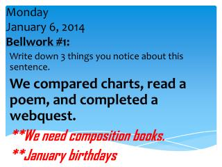Monday January 6 ,  2014 Bellwork  #1: