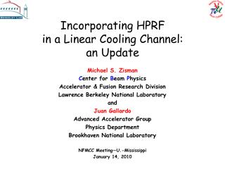 Incorporating HPRF in a Linear Cooling Channel: an Update
