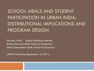 Farzana Afridi  	(Indian Statistical Institute) Bidisha Barooah  (Delhi School of Economics)