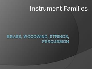 Brass, Woodwind, Strings, Percussion