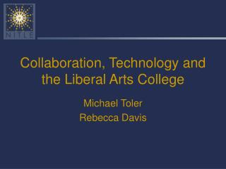 Collaboration, Technology and the Liberal Arts College