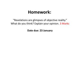 """Revelations are glimpses of objective reality."" What do you think? Explain your opinion.  3 Marks"