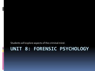 Unit 8: Forensic Psychology