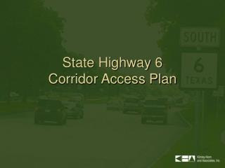 State Highway 6 Corridor Access Plan