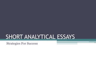 SHORT ANALYTICAL ESSAYS