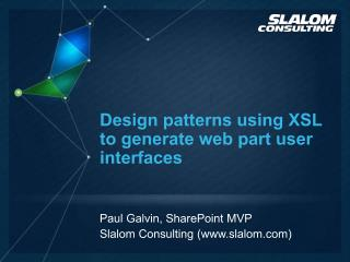 Design patterns using XSL to generate web part user interfaces