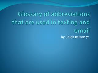 Glossary of abbreviations that are used in texting and email