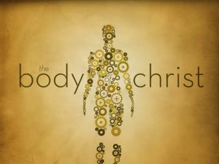 The Church = The body of Christ