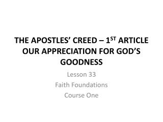 THE APOSTLES' CREED – 1 ST  ARTICLE OUR APPRECIATION FOR GOD'S GOODNESS