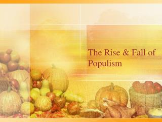 The Rise & Fall of Populism