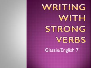 Writing with Strong Verbs