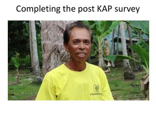 Completing the post KAP survey