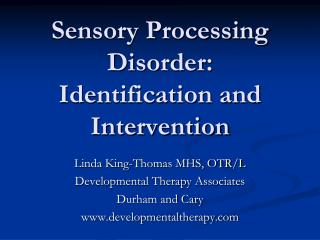Sensory Processing Disorder: Identification and Intervention